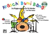 Kräsch! Bum! Bäng! Schlagzeugschule für Kinder -